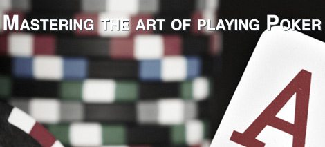 mastering the art of playing poker